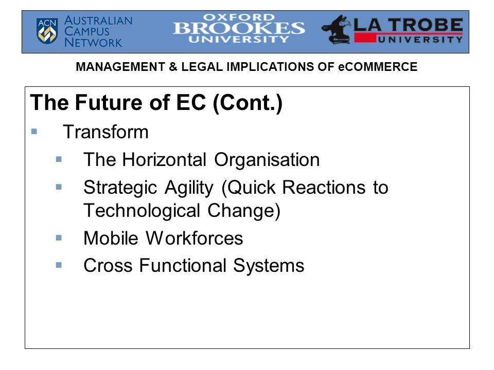 The Future of EC (Cont.) Transform The Horizontal Organisation
