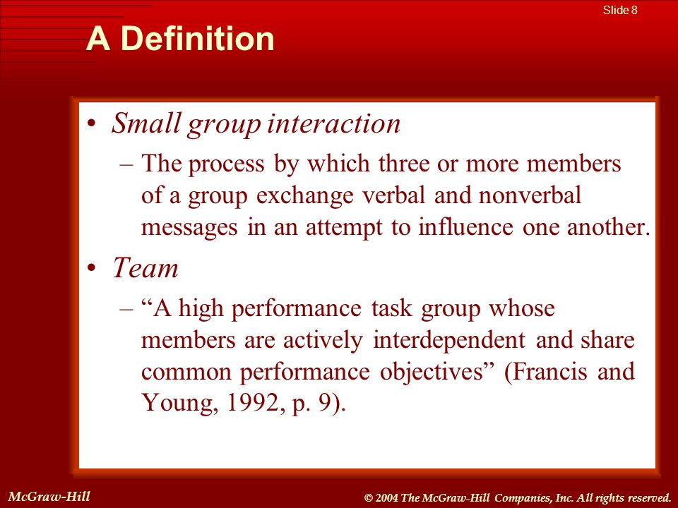 A Definition Small group interaction Team