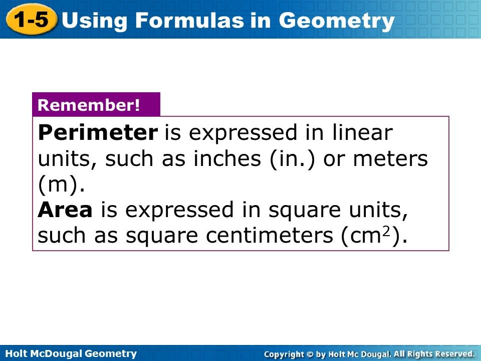 Area is expressed in square units, such as square centimeters (cm2).