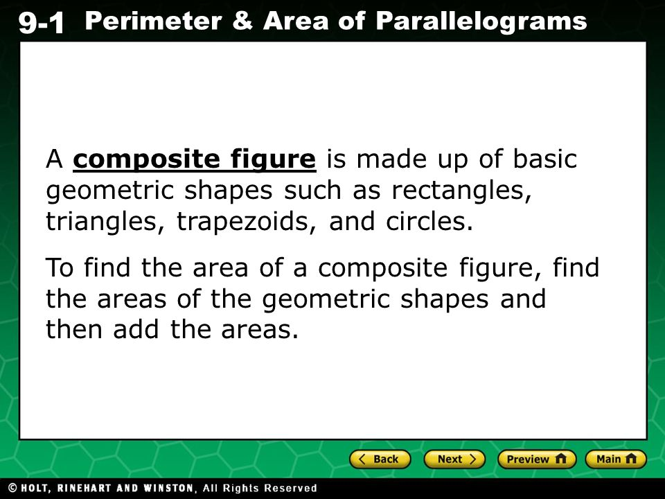 A composite figure is made up of basic geometric shapes such as rectangles, triangles, trapezoids, and circles.