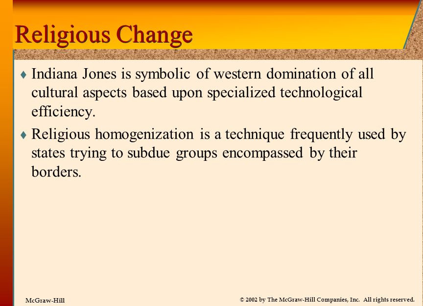 Religious Change Indiana Jones is symbolic of western domination of all cultural aspects based upon specialized technological efficiency.