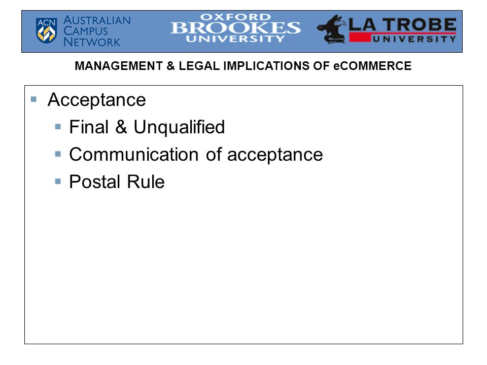 Acceptance Final & Unqualified Communication of acceptance Postal Rule