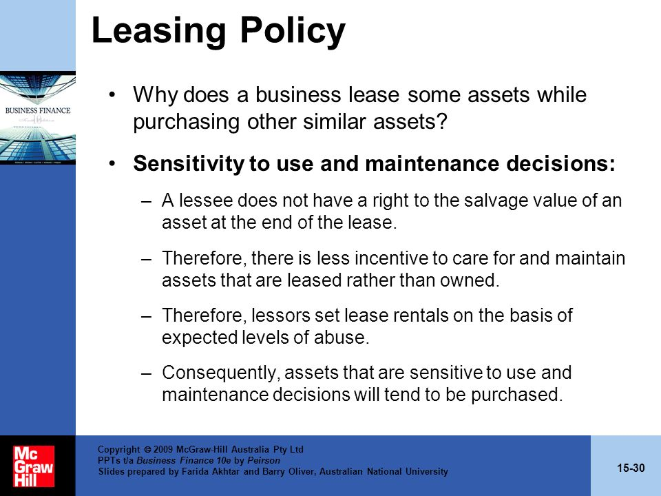 Leasing Policy Why does a business lease some assets while purchasing other similar assets Sensitivity to use and maintenance decisions: