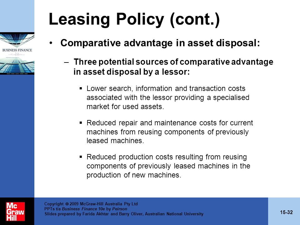 Leasing Policy (cont.) Comparative advantage in asset disposal: