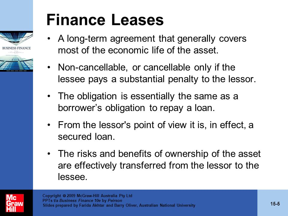 Finance Leases A long-term agreement that generally covers most of the economic life of the asset.