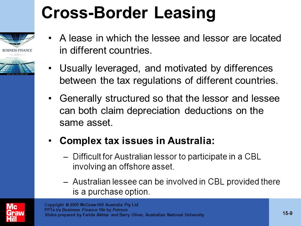 Cross-Border Leasing A lease in which the lessee and lessor are located in different countries.