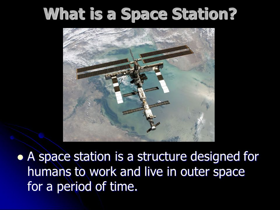 What is a Space Station.