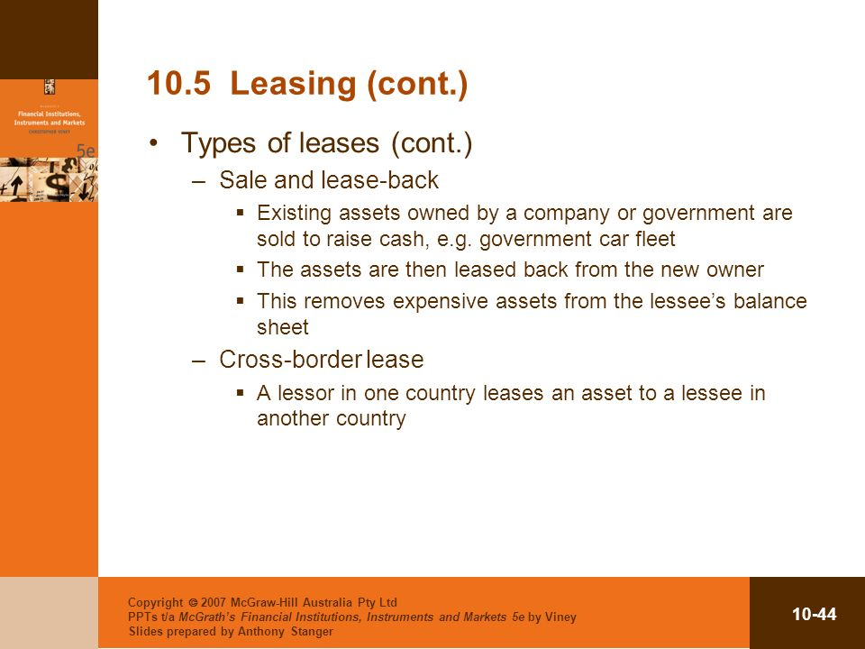 10.5 Leasing (cont.) Types of leases (cont.) Sale and lease-back