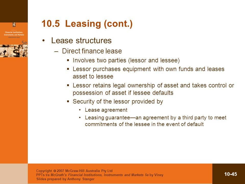 10.5 Leasing (cont.) Lease structures Direct finance lease