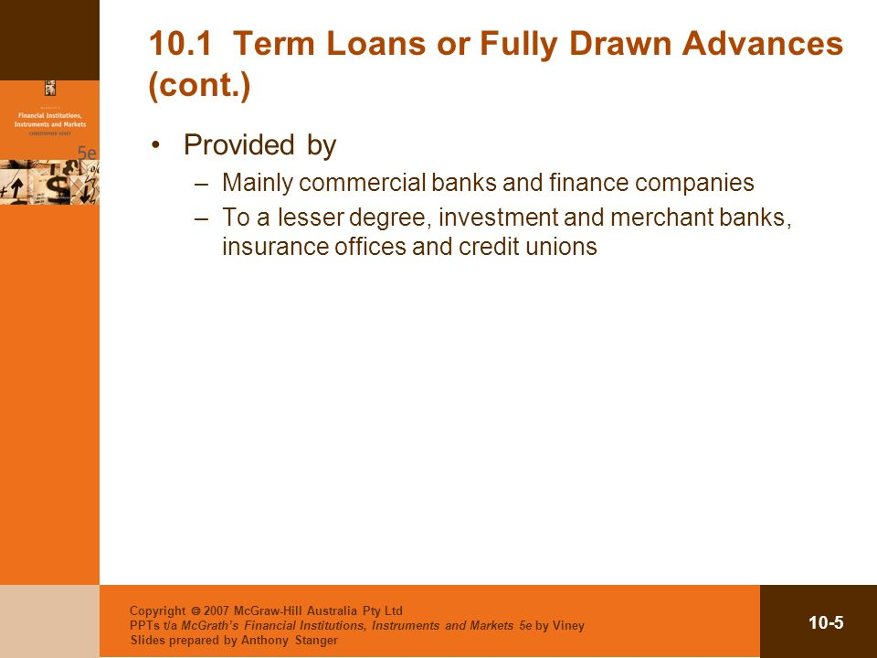 10.1 Term Loans or Fully Drawn Advances (cont.)