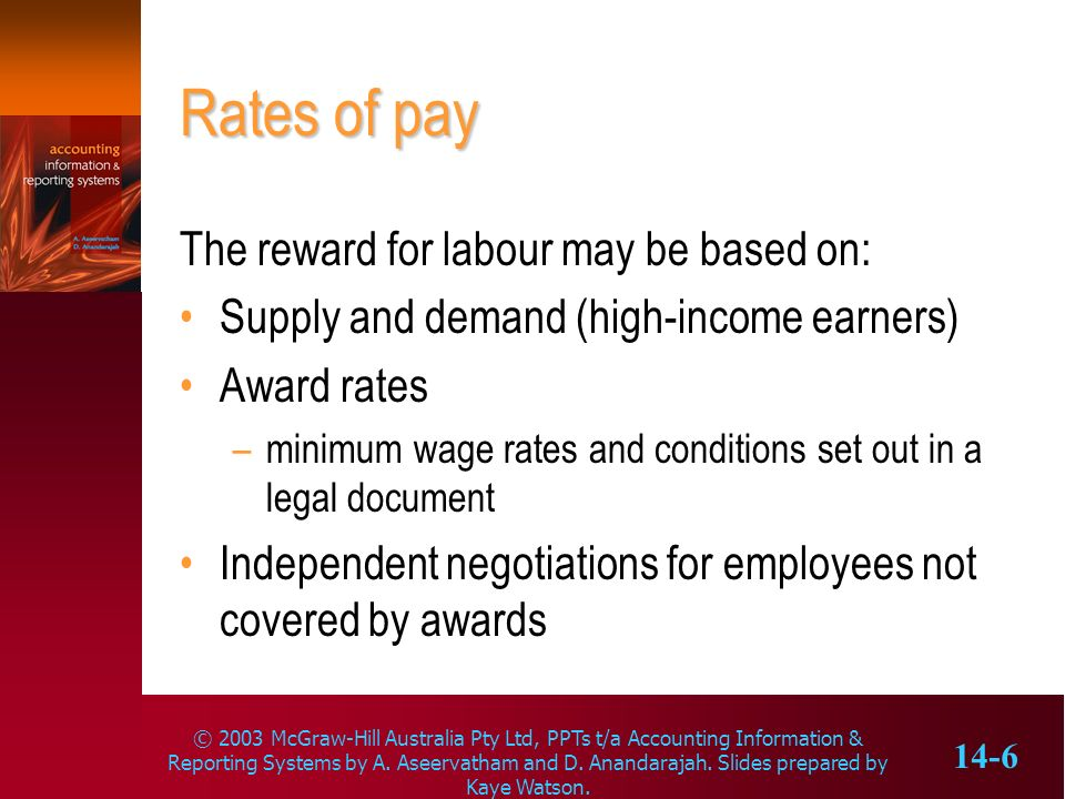 Rates of pay The reward for labour may be based on: