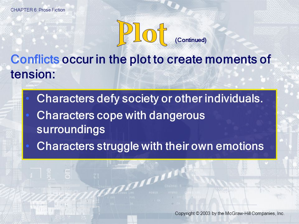 Plot Conflicts occur in the plot to create moments of tension: