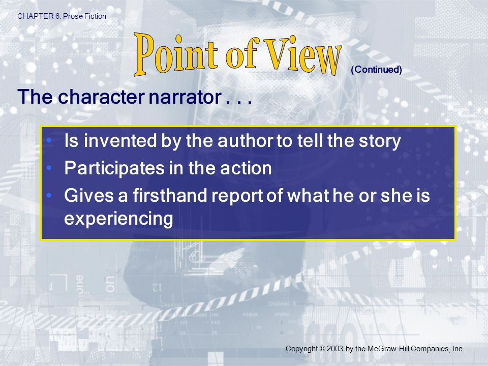 Point of View The character narrator . . .