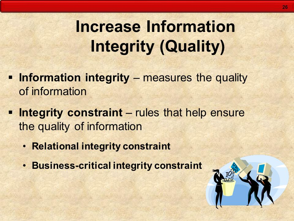 Increase Information Integrity (Quality)