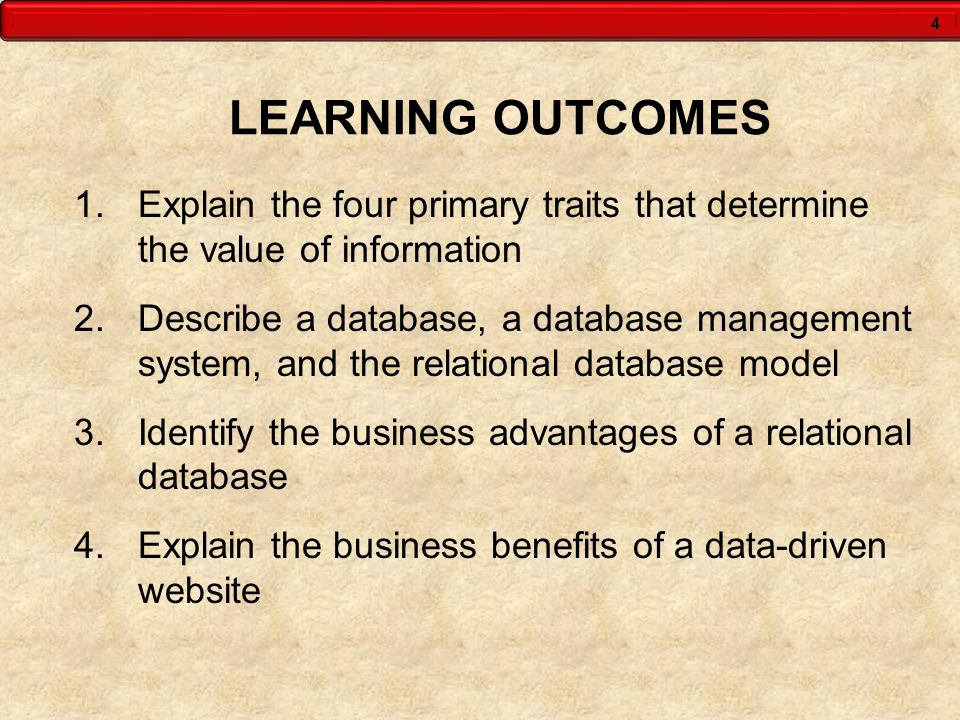 LEARNING OUTCOMES Explain the four primary traits that determine the value of information.