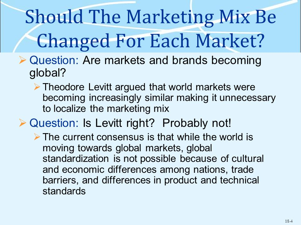 Should The Marketing Mix Be Changed For Each Market