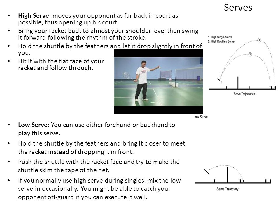 Serves High Serve: moves your opponent as far back in court as possible, thus opening up his court.