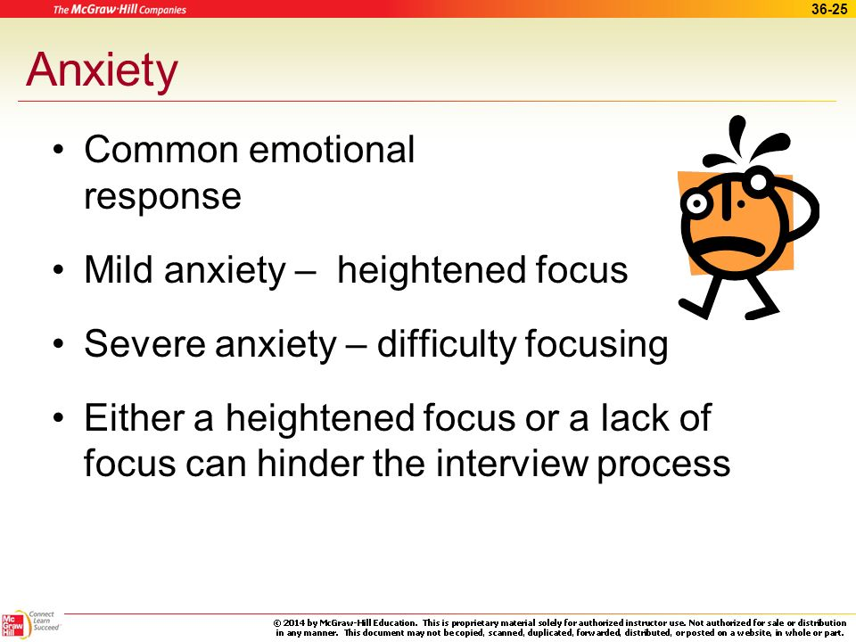 Anxiety Common emotional response Mild anxiety – heightened focus