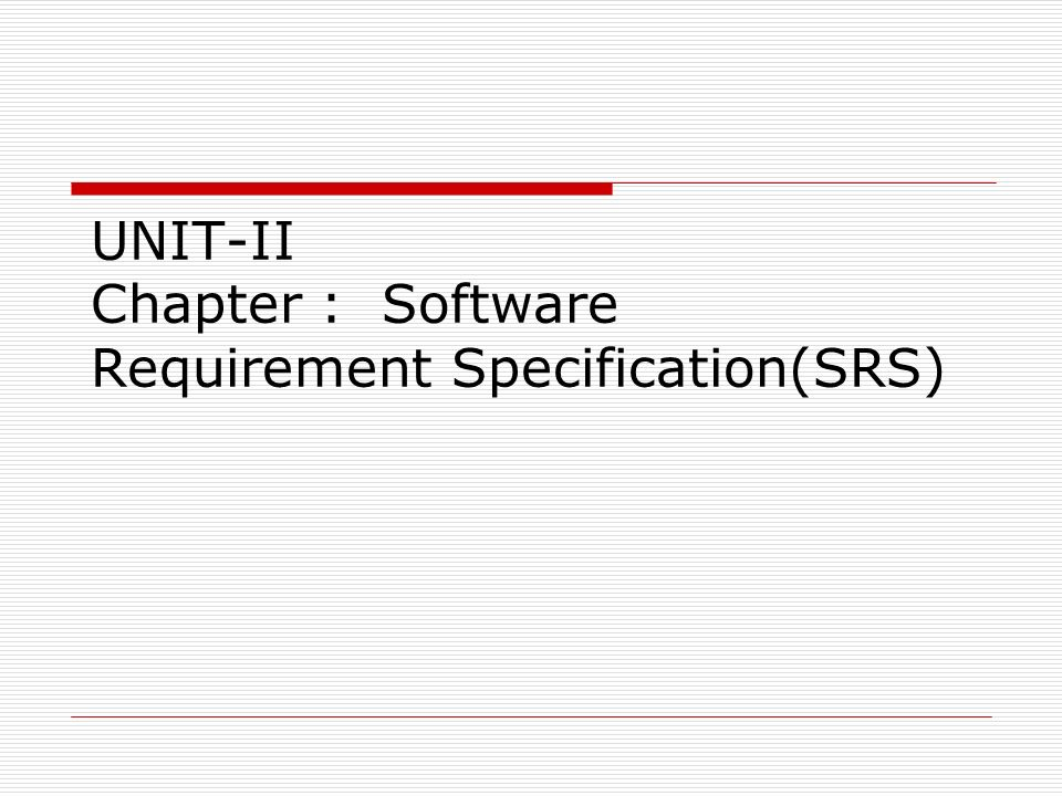 UNITII Chapter Software Requirement SpecificationSRS Ppt Download - Requirement specification