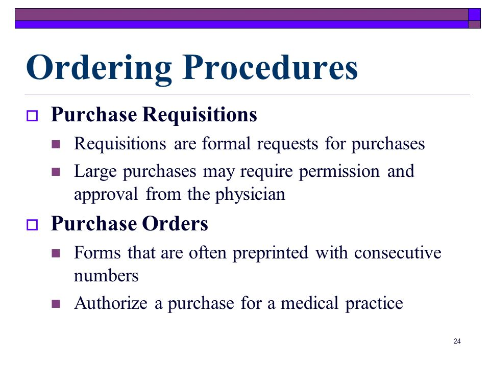 Ordering Procedures Purchase Requisitions Purchase Orders