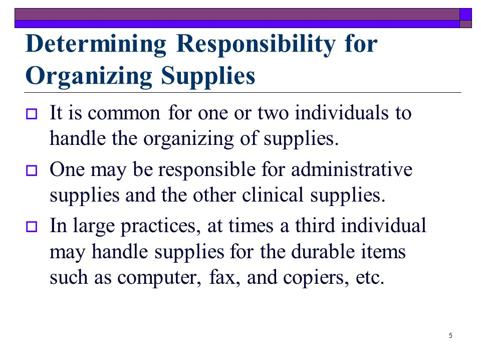 Determining Responsibility for Organizing Supplies