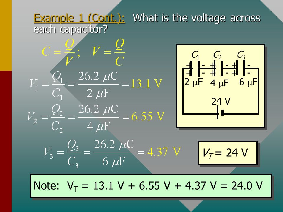 Example 1 (Cont.): What is the voltage across each capacitor