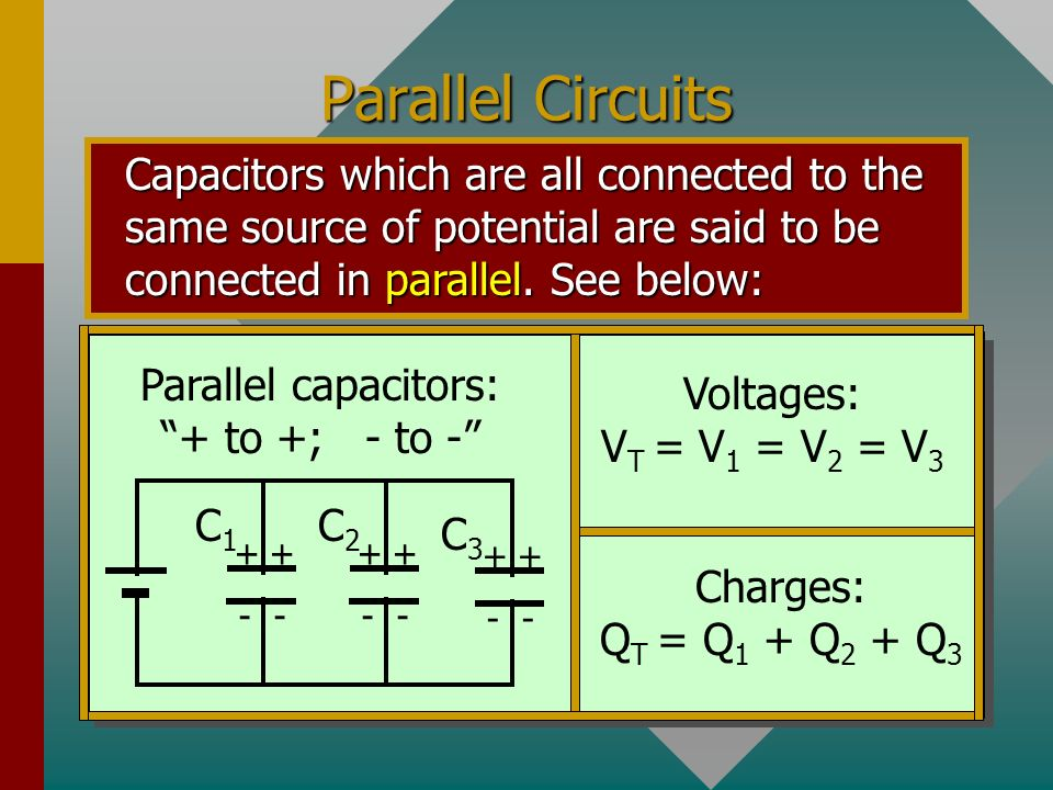 Parallel capacitors: + to +; - to -