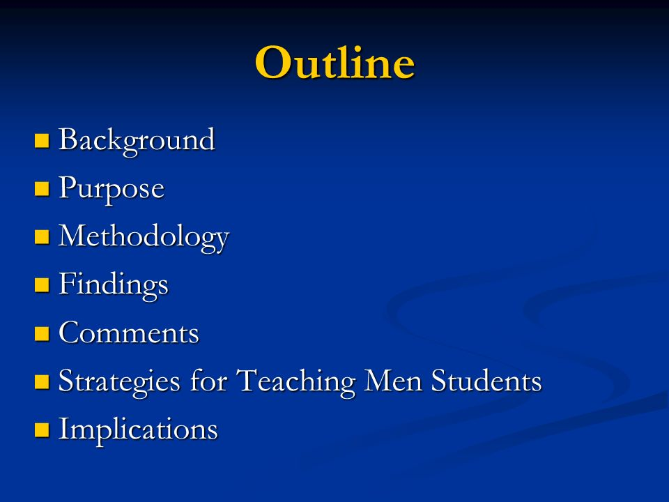 Outline Background Purpose Methodology Findings Comments