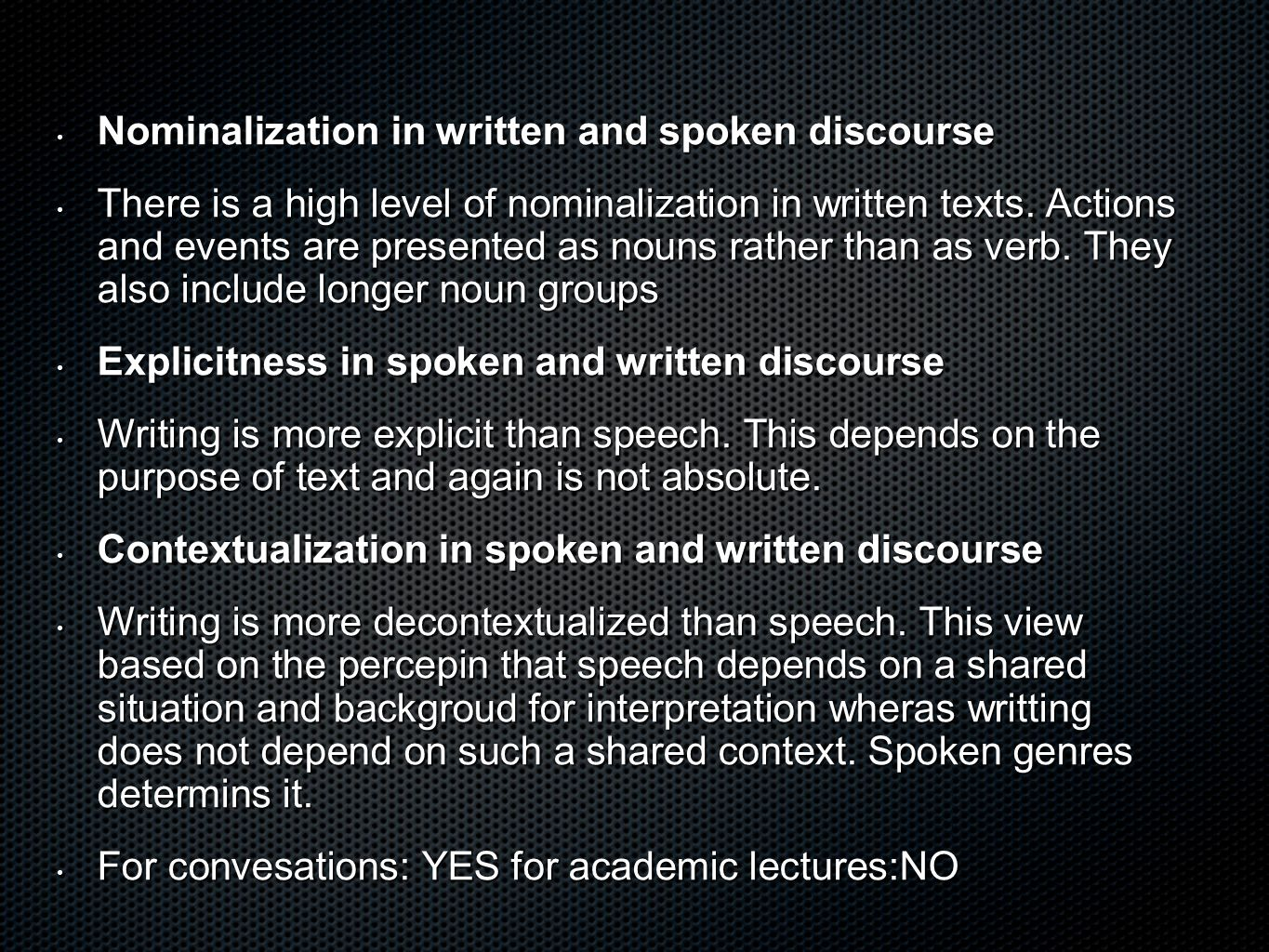 Nominalization in written and spoken discourse