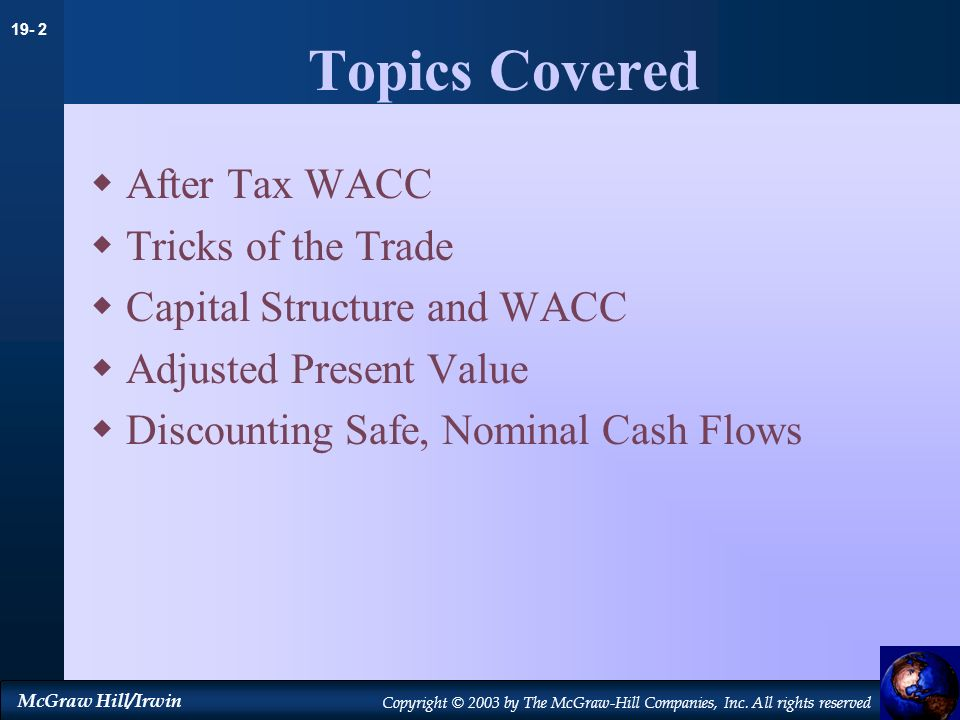 Topics Covered After Tax WACC Tricks of the Trade