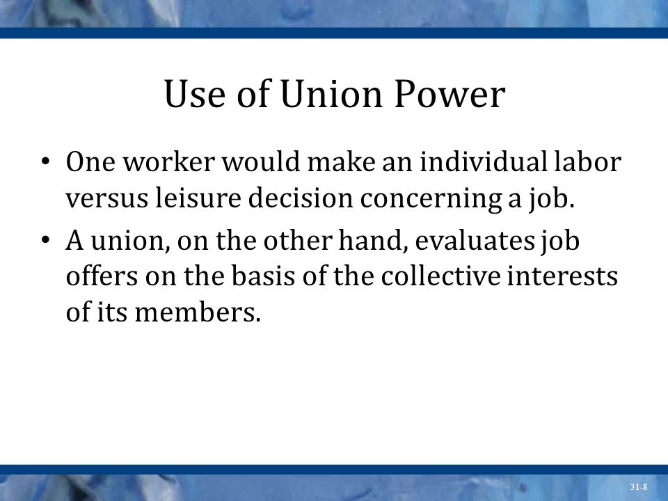 Use of Union Power One worker would make an individual labor versus leisure decision concerning a job.