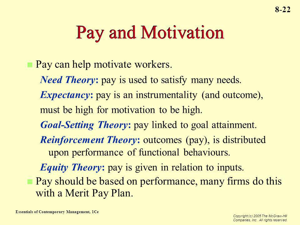 Pay and Motivation Pay can help motivate workers.