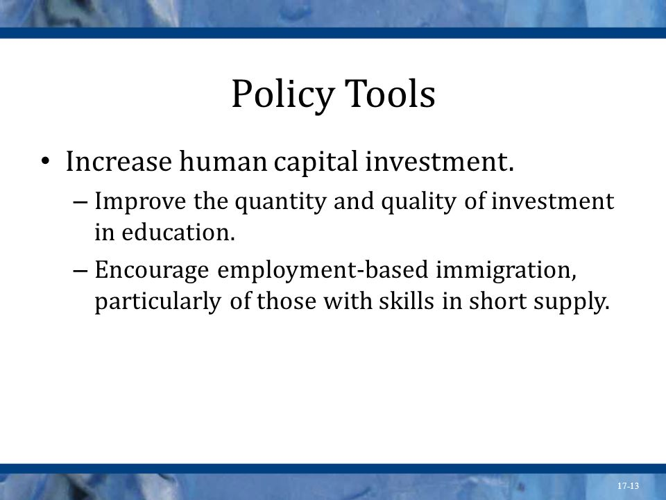 Policy Tools Increase human capital investment.