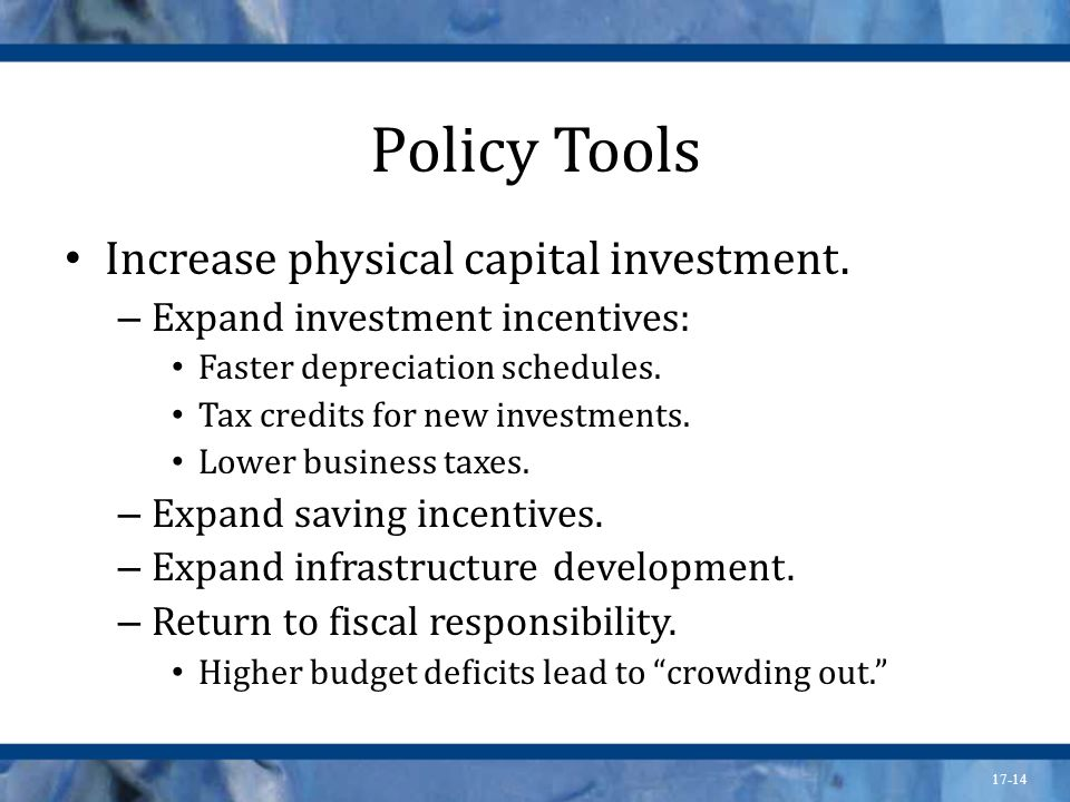 Policy Tools Increase physical capital investment.