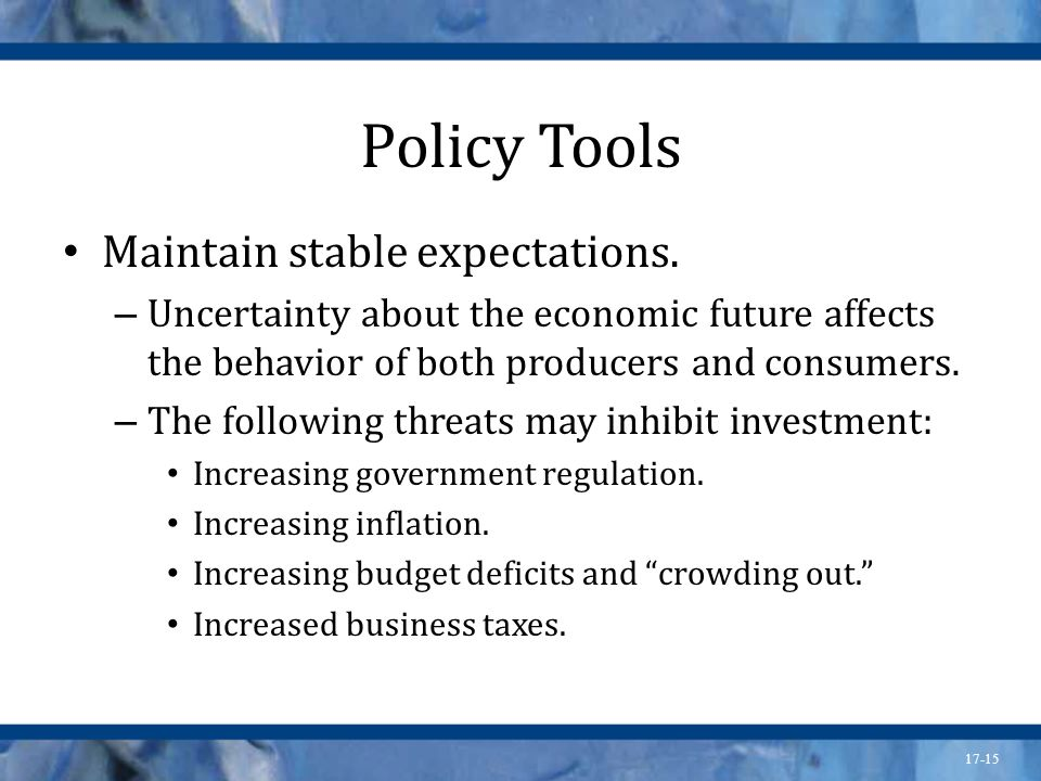 Policy Tools Maintain stable expectations.