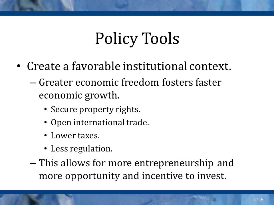 Policy Tools Create a favorable institutional context.