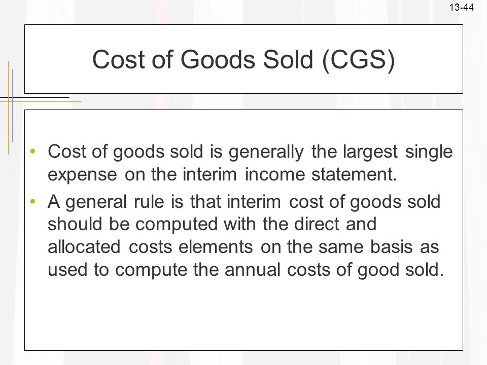 Cost of Goods Sold (CGS)