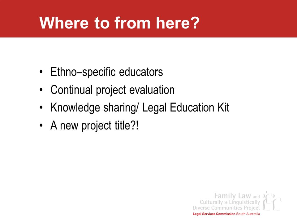 Where to from here Ethno–specific educators
