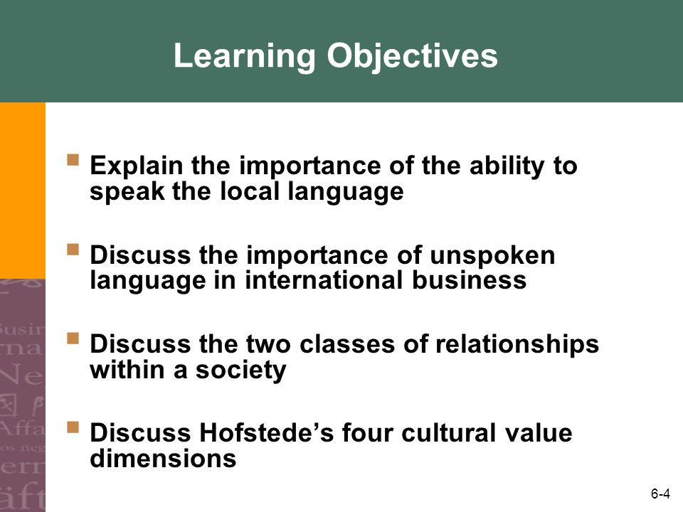 Learning Objectives Explain the importance of the ability to speak the local language.