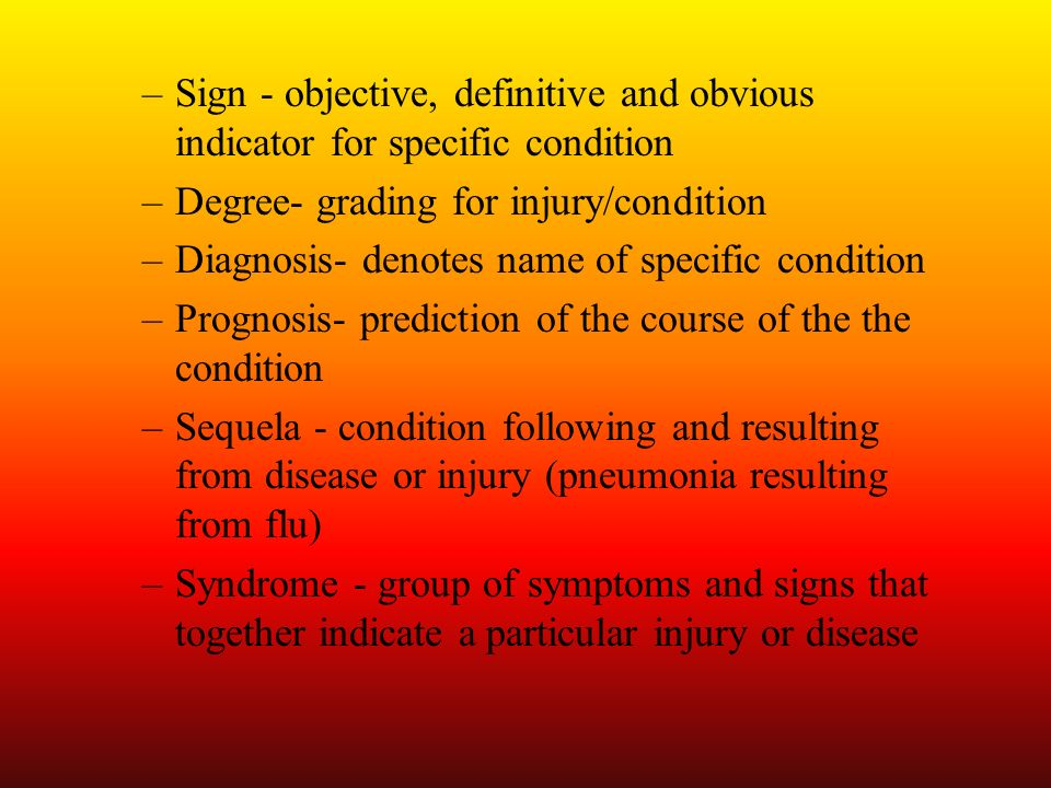 Sign - objective, definitive and obvious indicator for specific condition