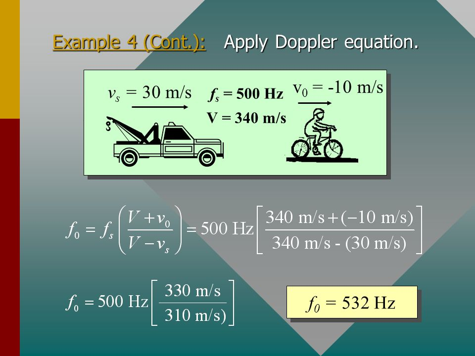 Example 4 (Cont.): Apply Doppler equation.