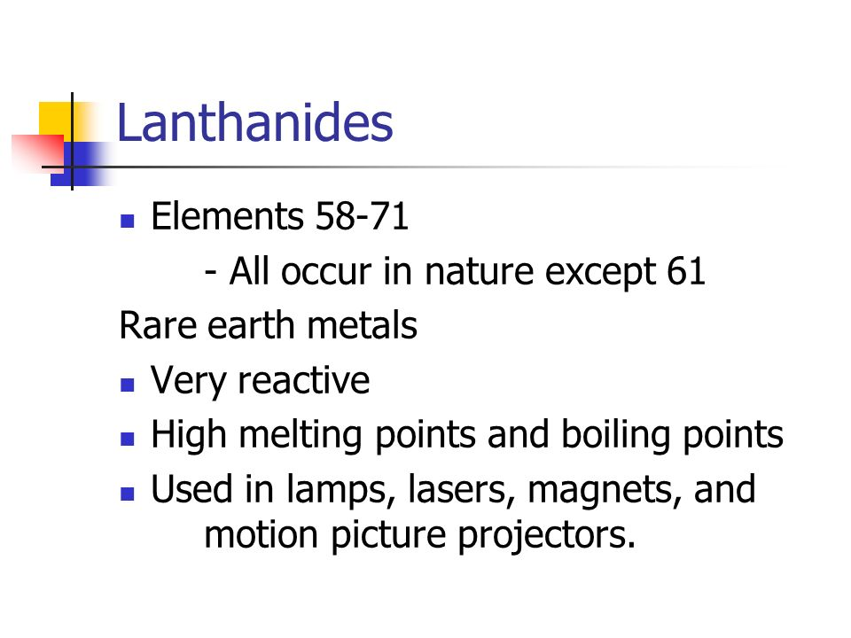 Lanthanides Elements All occur in nature except 61
