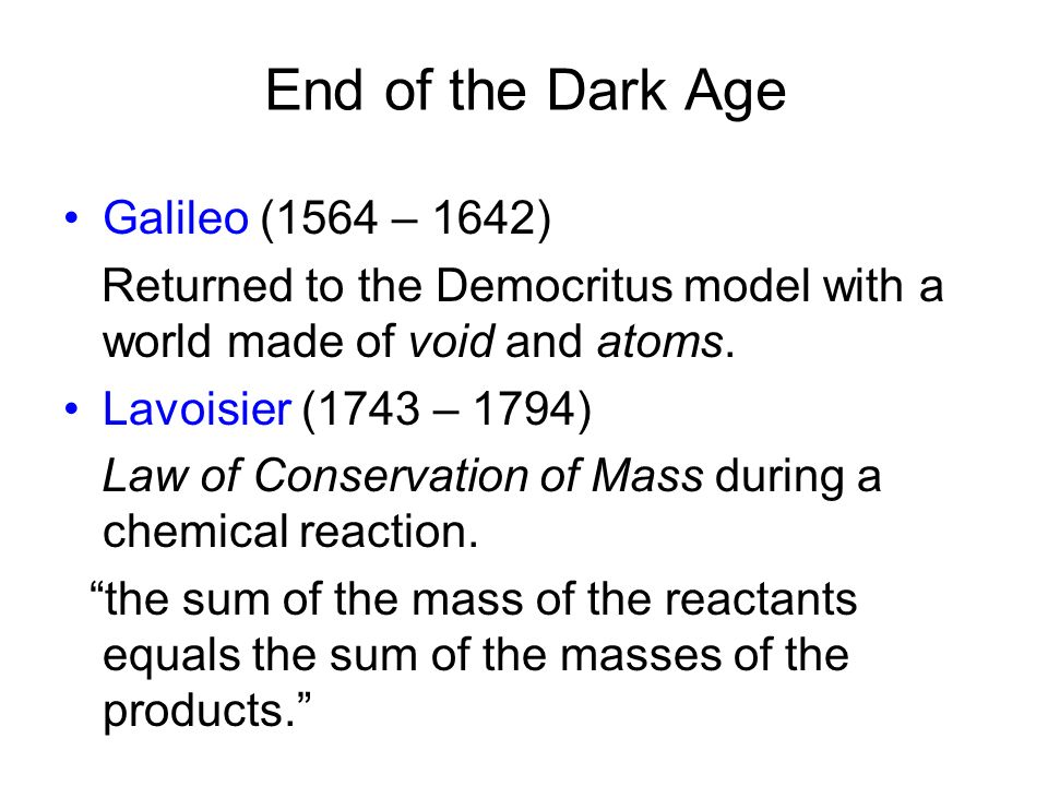 End of the Dark Age Galileo (1564 – 1642)