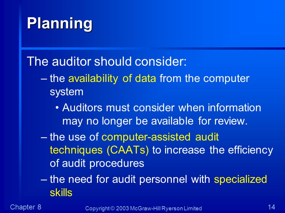Planning The auditor should consider:
