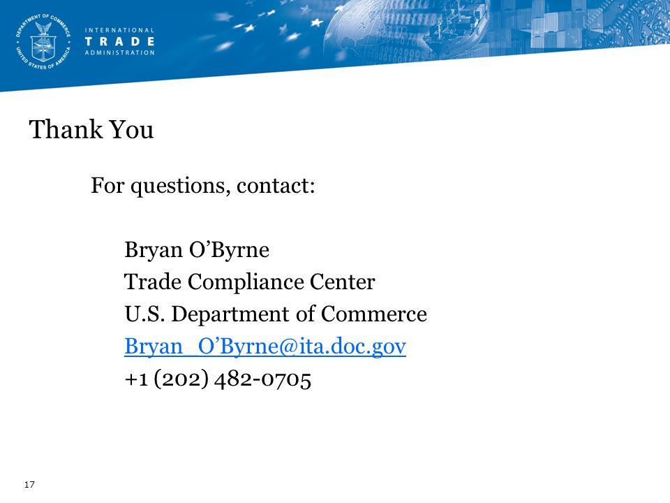Thank You For questions, contact: Bryan O'Byrne