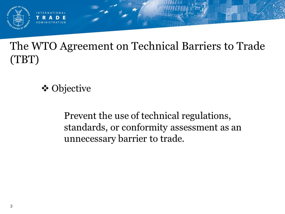 The WTO Agreement on Technical Barriers to Trade (TBT)