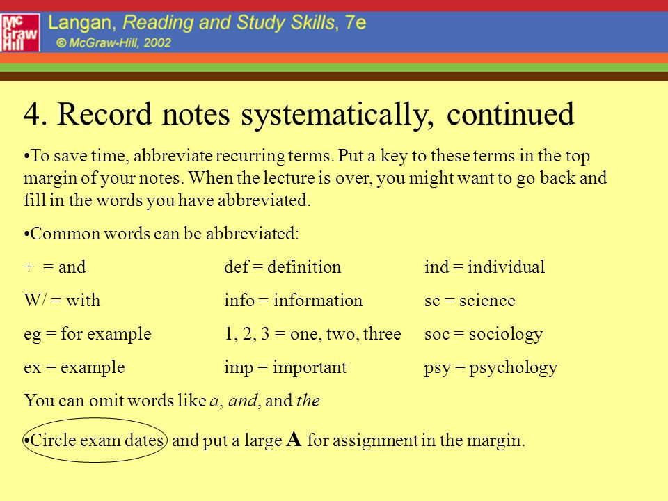 4. Record notes systematically, continued