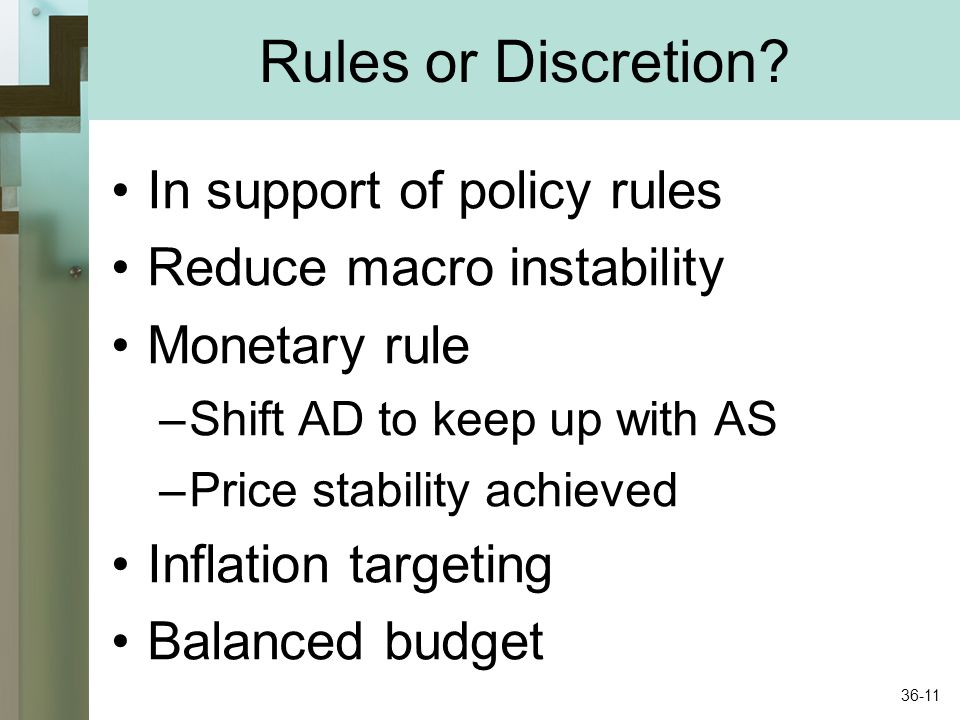 Rules or Discretion In support of policy rules