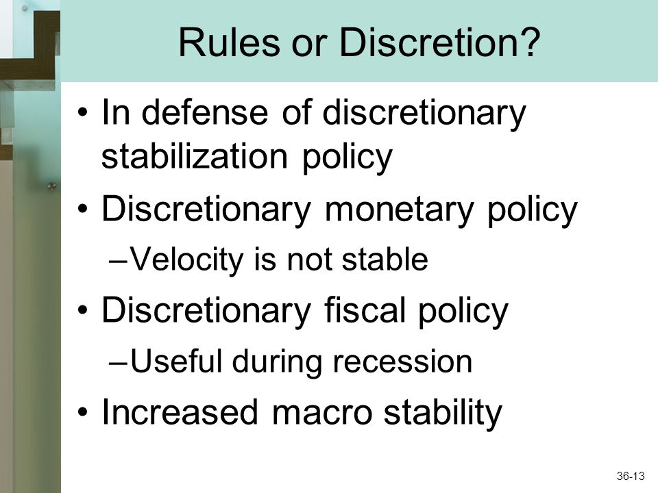Rules or Discretion In defense of discretionary stabilization policy