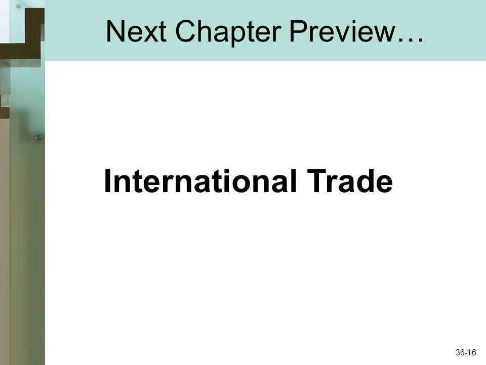 Next Chapter Preview… International Trade 36-16